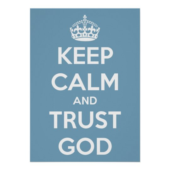 Keep Calm and Trust God Blue and White