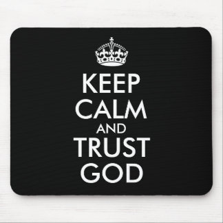 KEEP CALM AND TRUST GOD MOUSE MAT