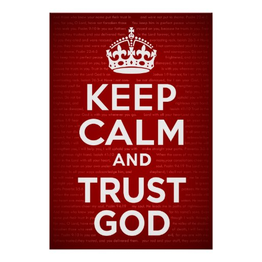 Keep Calm and Trust God Posters