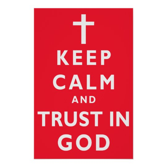 Keep Calm and Trust God Poster, Choose Your
