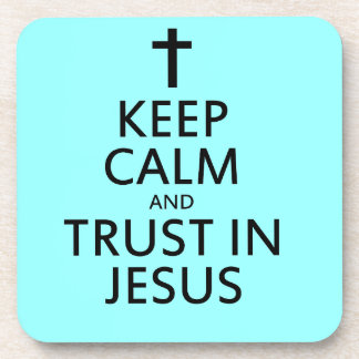 Keep Calm and Trust in Jesus Beverage Coaster
