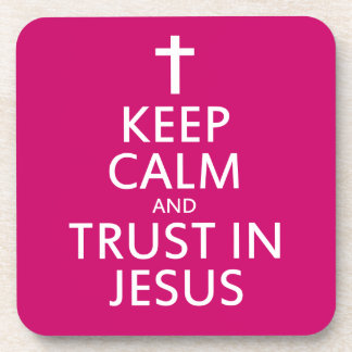 Keep Calm and trust in Jesus Drink Coaster