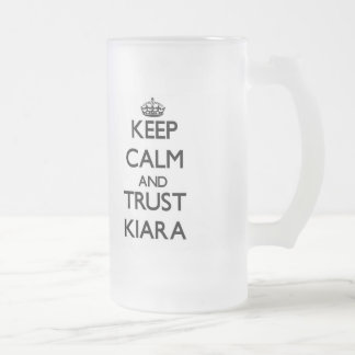 Keep Calm and trust Kiara Beer Mug