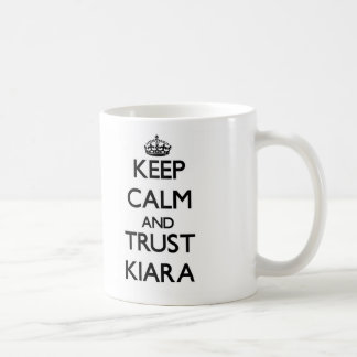 Keep Calm and trust Kiara Coffee Mugs