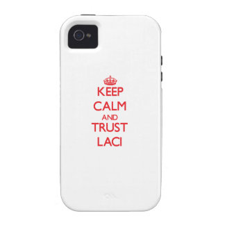 Keep Calm and TRUST Laci iPhone 4/4S Covers