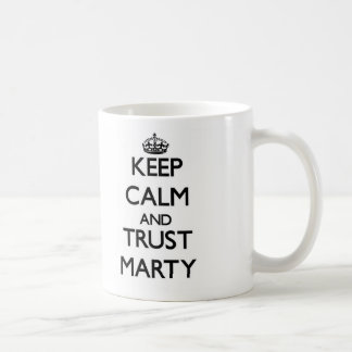 Keep Calm and TRUST Marty Mug