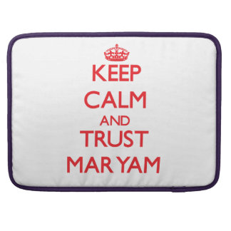 Keep Calm and TRUST Maryam Sleeve For MacBook Pro