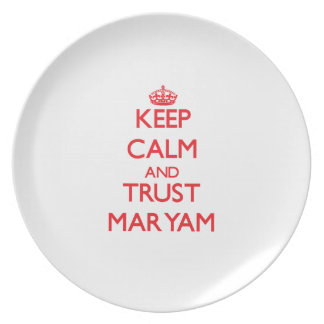 Keep Calm and TRUST Maryam Party Plates