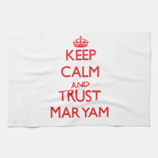 Keep Calm and TRUST Maryam Kitchen Towels