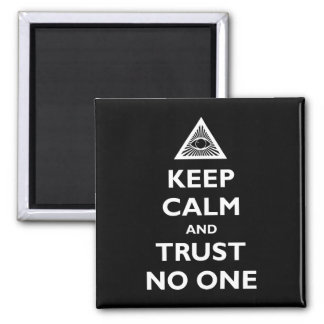 Keep Calm and Trust No One Square Magnet