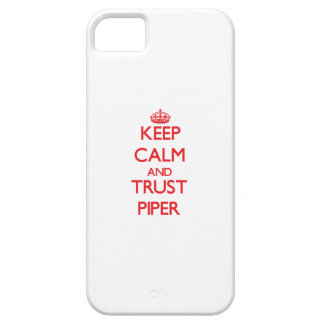 Keep Calm and TRUST Piper iPhone 5 Covers