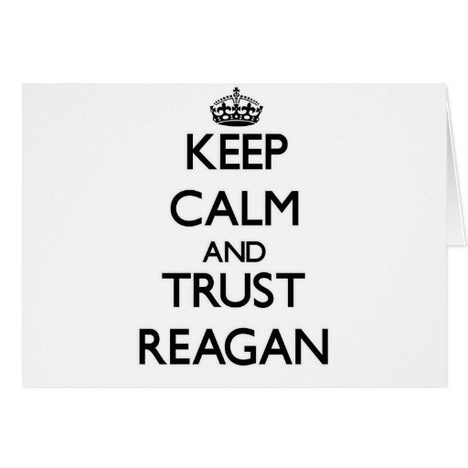 Keep Calm and trust Reagan Greeting Cards