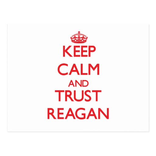 Keep Calm and TRUST Reagan Post Card