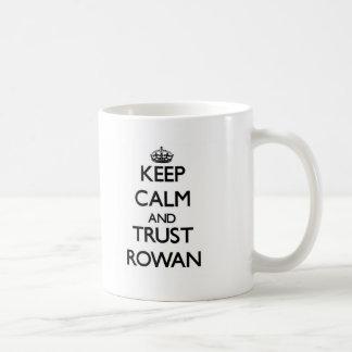 Keep Calm and trust Rowan Coffee Mugs