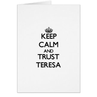Keep Calm and trust Teresa Greeting Card