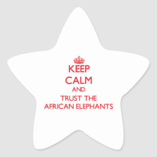 Keep calm and Trust the African Elephants Star Stickers