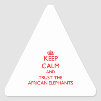 Keep calm and Trust the African Elephants Triangle Stickers