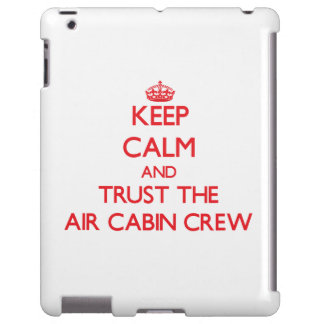 Keep Calm and Trust the Air Cabin Crew