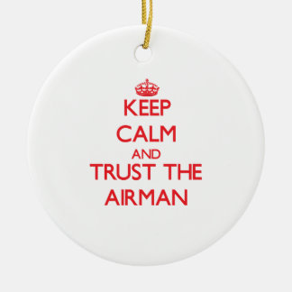 Keep Calm and Trust the Airman Round Ceramic Decoration