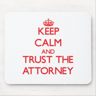 Keep Calm and Trust the Attorney Mouse Pad
