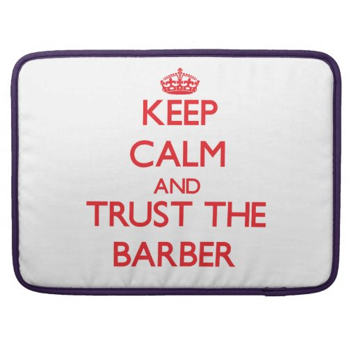 Keep Calm and Trust the Barber MacBook Pro Sleeve