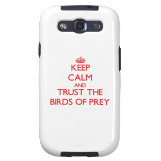 Keep calm and Trust the Birds Of Prey Galaxy SIII Cases