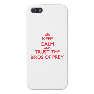 Keep calm and Trust the Birds Of Prey Cases For iPhone 5