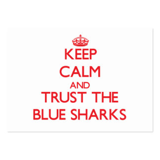 Keep calm and Trust the Blue Sharks Business Card Template