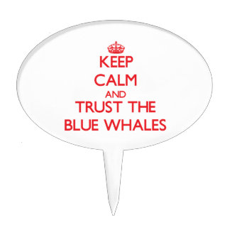 Keep calm and Trust the Blue Whales Cake Toppers