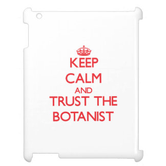 Keep Calm and Trust the Botanist Cover For The iPad 2 3 4