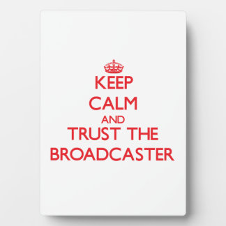Keep Calm and Trust the Broadcaster Plaque