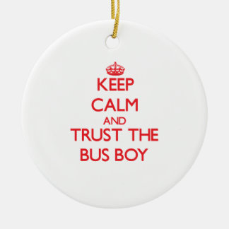 Keep Calm and Trust the Bus Boy Christmas Ornament