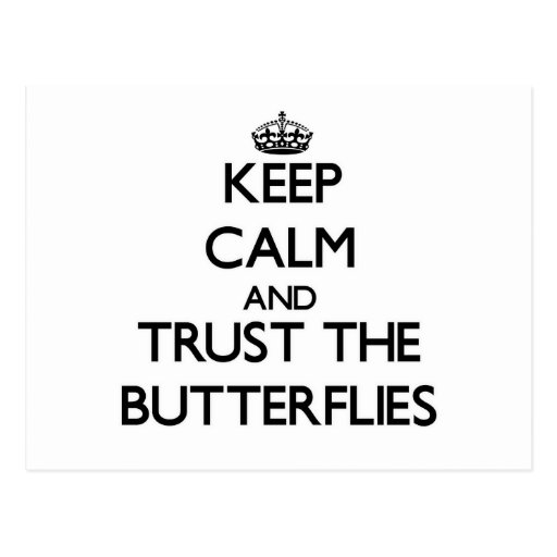 Keep calm and Trust the Butterflies Postcard