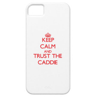 Keep Calm and Trust the Caddie iPhone 5 Case