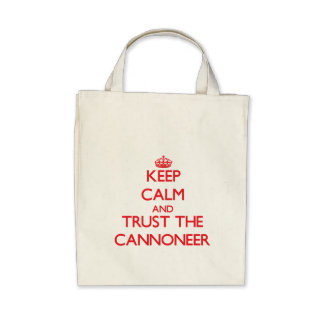 Keep Calm and Trust the Cannoneer Canvas Bags