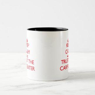 Keep Calm and Trust the Carpenter Two-Tone Mug