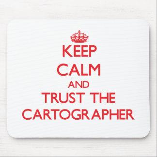 Keep Calm and Trust the Cartographer Mousepads
