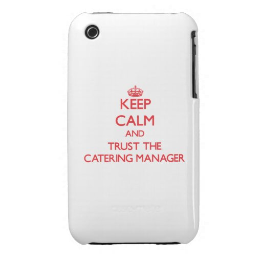 Keep Calm and Trust the Catering Manager iPhone 3 Cases