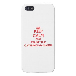Keep Calm and Trust the Catering Manager Covers For iPhone 5