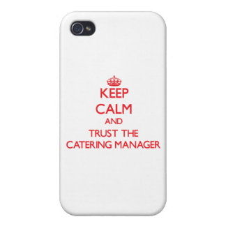 Keep Calm and Trust the Catering Manager Case For iPhone 4