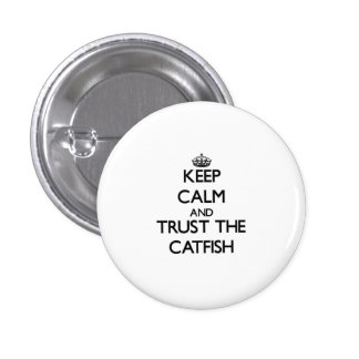 Keep calm and Trust the Catfish 3 Cm Round Badge