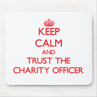 Keep Calm and Trust the Charity Officer Mouse Pad