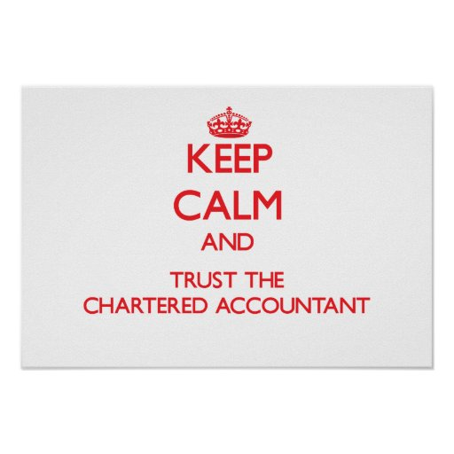 Keep Calm and Trust the Chartered Accountant Poster