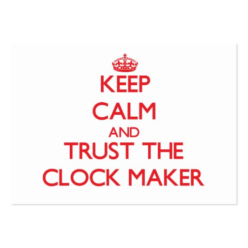 Keep Calm and Trust the Clock Maker Business Cards