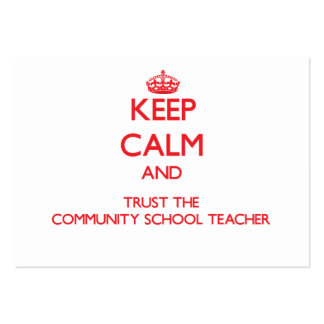 Keep Calm and Trust the Community School Teacher Pack Of Chubby Business Cards