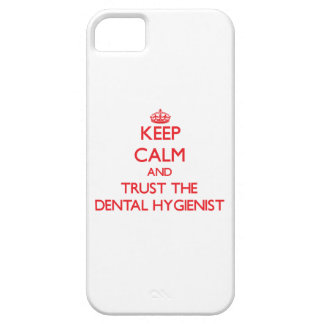 Keep Calm and Trust the Dental Hygienist iPhone 5 Case