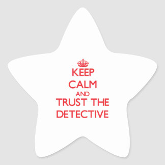 Keep Calm and Trust the Detective Star Sticker