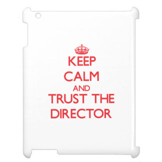 Keep Calm and Trust the Director Cover For The iPad 2 3 4