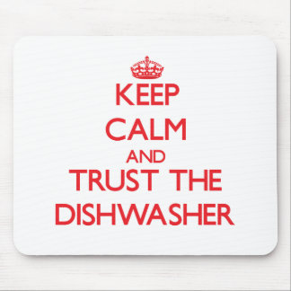 Keep Calm and Trust the Dishwasher Mousepad