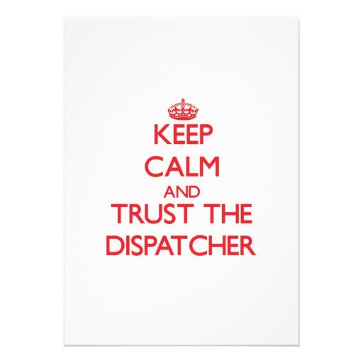 Keep Calm and Trust the Dispatcher Personalized Announcements